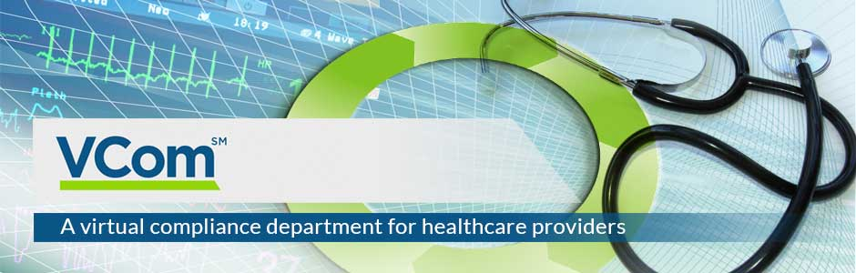 VCom℠ - A virtual compliance department for healthcare providers